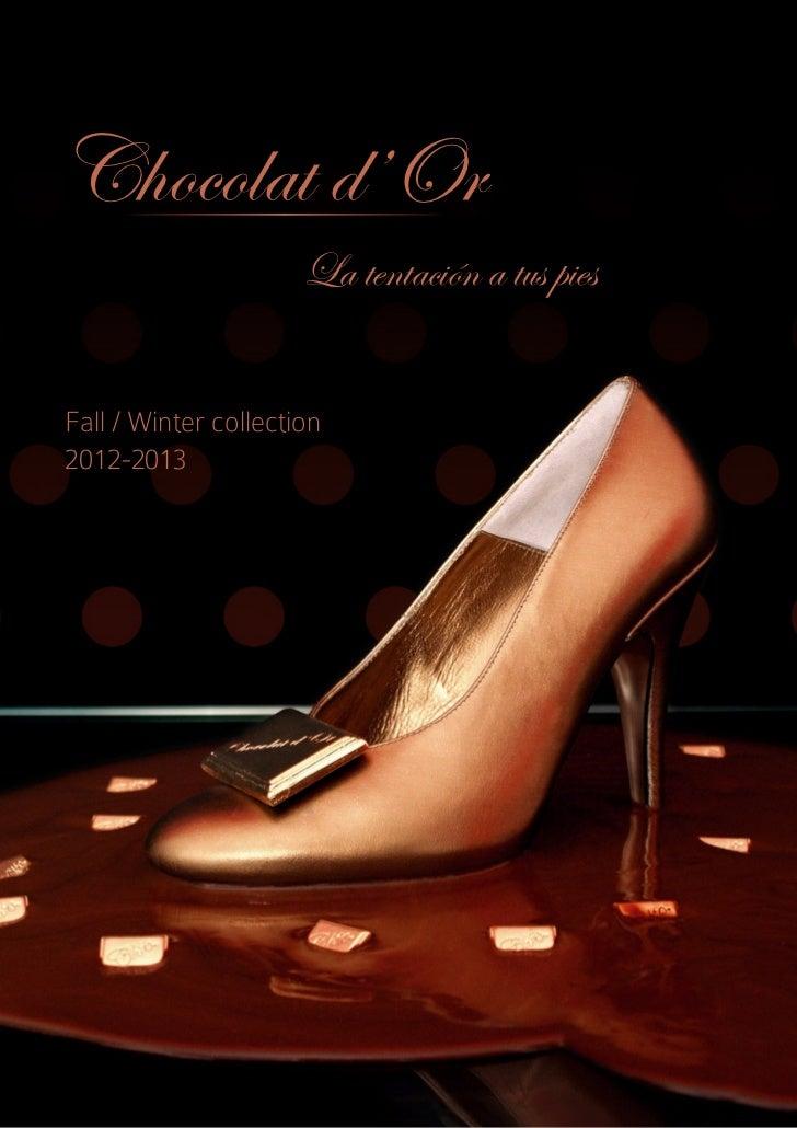 Chocolat d'Or                      La tentación a tus piesFall / Winter collection2012-2013
