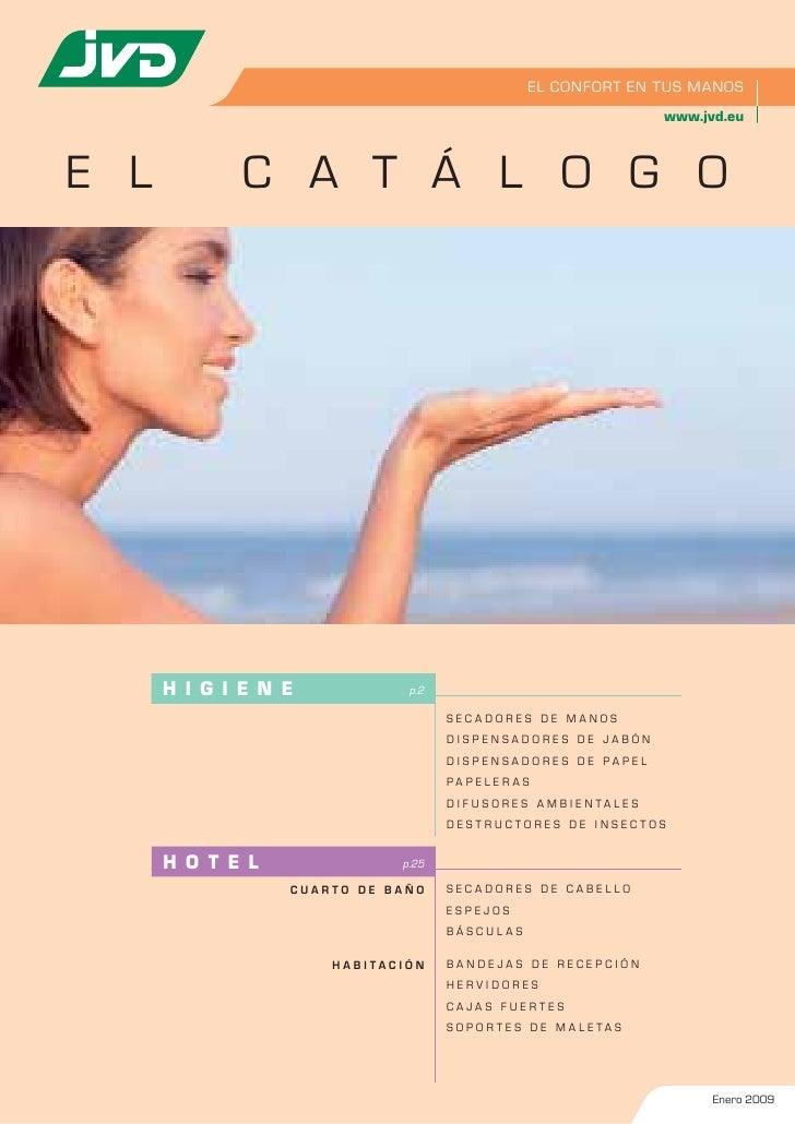 EL CONFORT EN TUS MANOS                                                                              www.jvd.eu    E L    ...