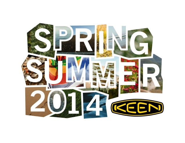 2 Spring/Summer 2014 marks the beginning of KEEN's second decade. We embrace this milestone with a promise to you: KEEN wi...