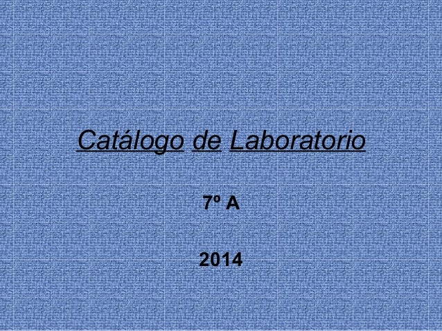 Catálogo de Laboratorio 7º A 2014