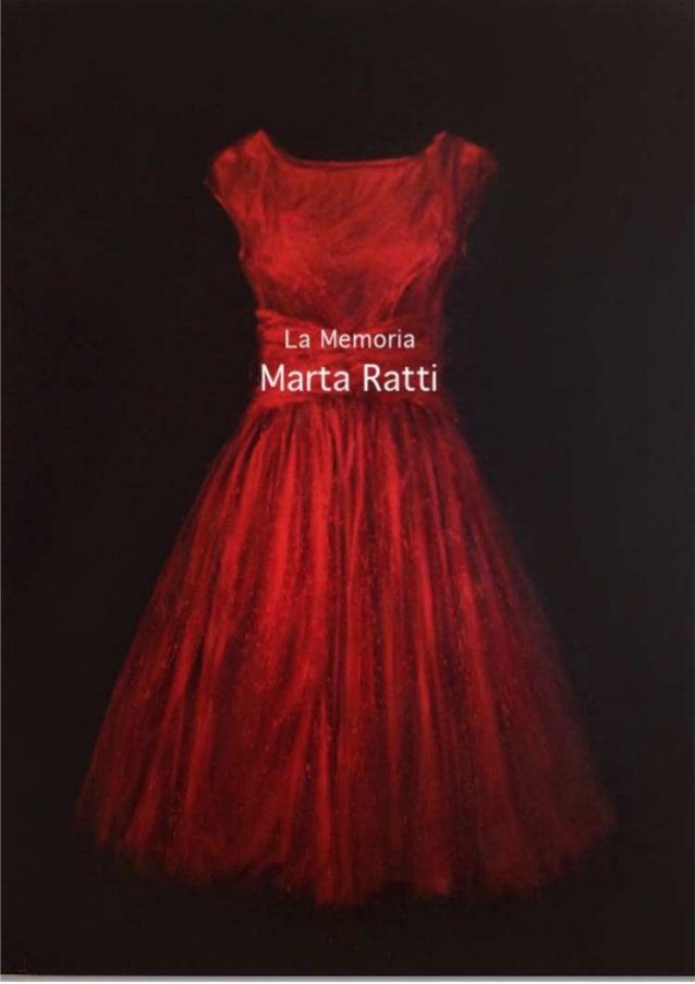 Galería Antonio de Suñer Barquillo, 43. 28004 Madrid 50 ANIVERSARIO Presenta a MARTA RATTI LA MEMORIA Inauguración 10 de o...
