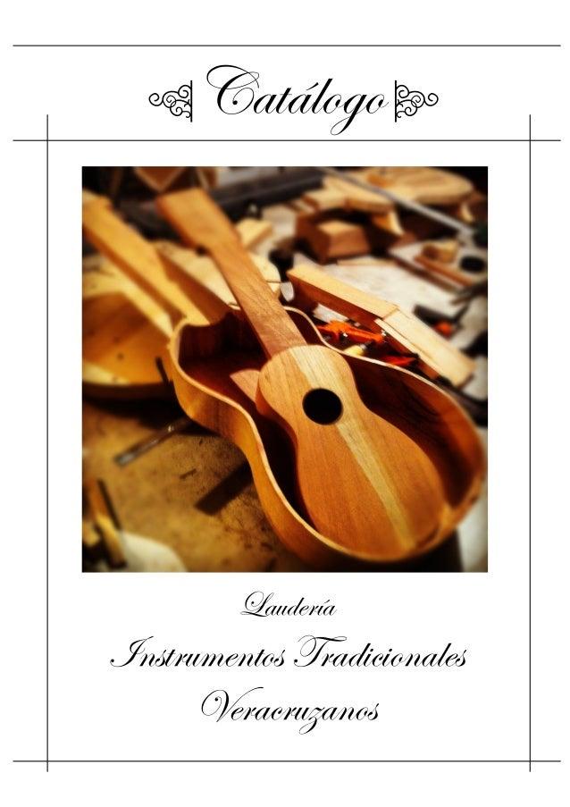 qCatálogo r ! ! ! Laudería Instrumentos Tradicionales Veracruzanos
