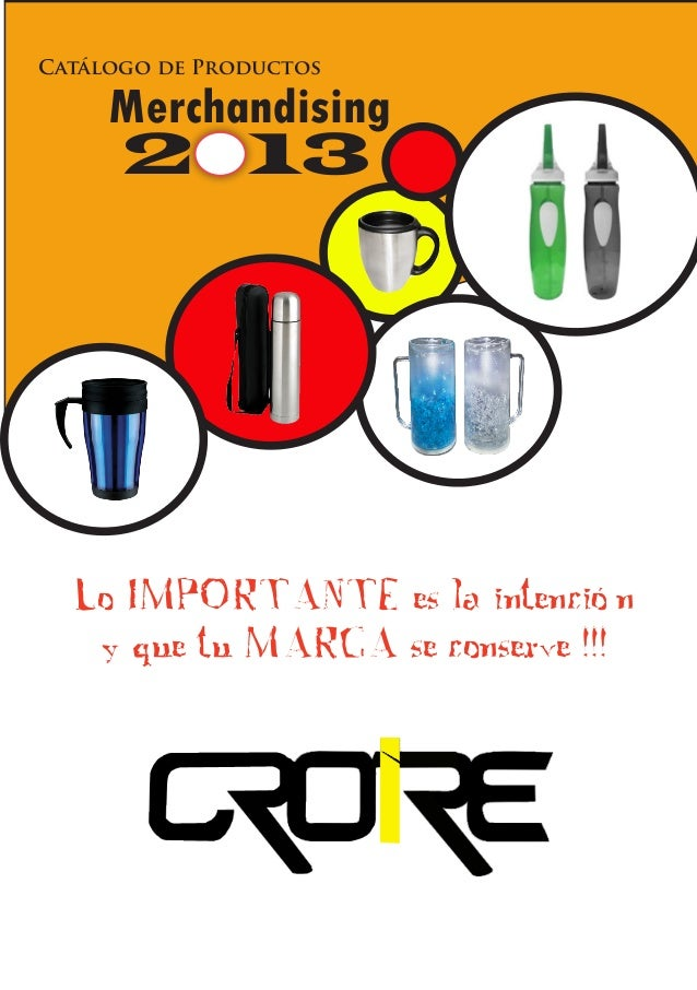 Catálogo de Productos  Merchandising  2 13  Lo IMPORTANTE es la intención y que tu MARCA se conserve !!!