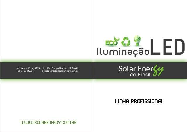 Av. Afonso Pena, 6723, sala 1406. Campo Grande, MS. Brasil.tel 67-30432004         e-mail: contato@solarenergy.com.br     ...