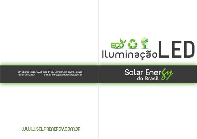 Av. Afonso Pena, 6723, sala 1406. Campo Grande, MS. Brasil.tel 67-30432004         e-mail: contato@solarenergy.com.br   WW...