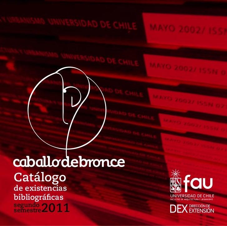 Catálogode existenciasbibliográficas   UNIVERSIDAD DE CHILE                 FACULTAD DE ARQUITECTURA Y URBANISMOsegundo   ...