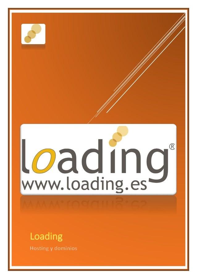 © 2014 Grupo Loading Systems S.L. | Cif B53927950  Sobre Loading Loading es una empresa creada en 2002, de capital 100% es...