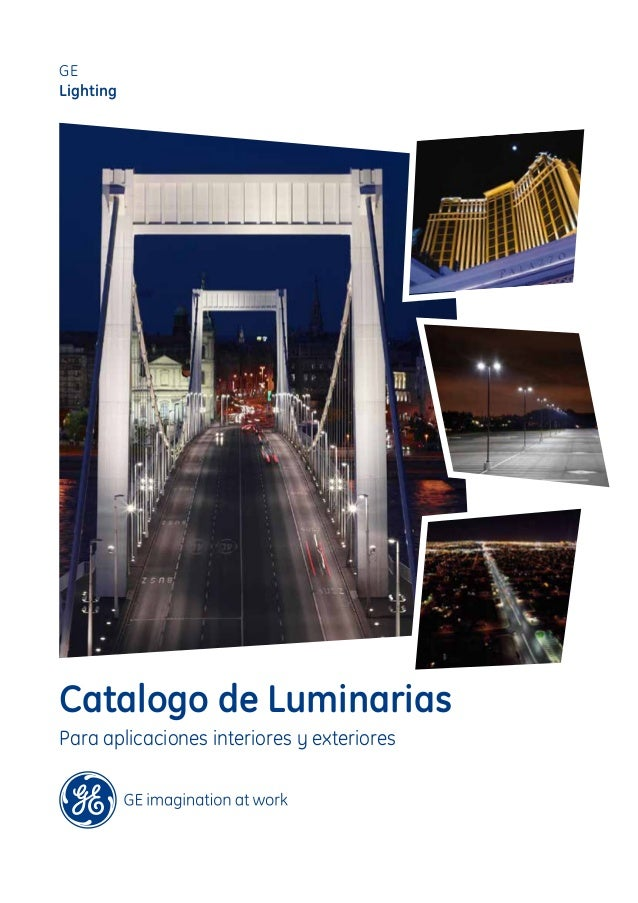 Para aplicaciones interiores y exteriores Catalogo de Luminarias GE Lighting