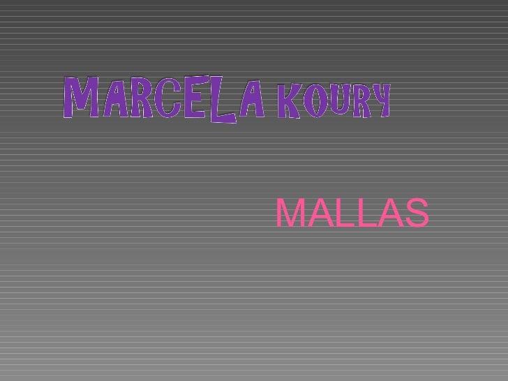 <ul><li>MALLAS </li></ul>