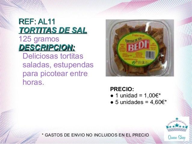 REF: AL11REF: AL11 TORTITAS DE SALTORTITAS DE SAL 125 gramos DESCRIPCION:DESCRIPCION: Deliciosas tortitas saladas, estupen...