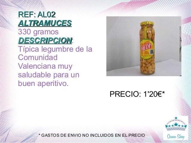 REF: AL02REF: AL02 ALTRAMUCESALTRAMUCES 330 gramos DESCRIPCIONDESCRIPCION: Típica legumbre de la Comunidad Valenciana muy ...