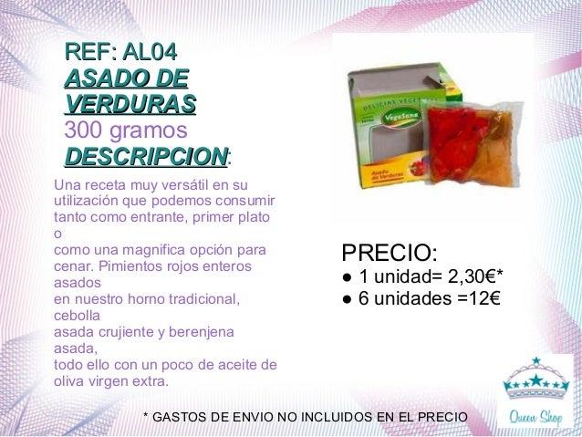 REF: AL04REF: AL04 ASADO DEASADO DE VERDURASVERDURAS 300 gramos DESCRIPCIONDESCRIPCION: Una receta muy versátil en su util...