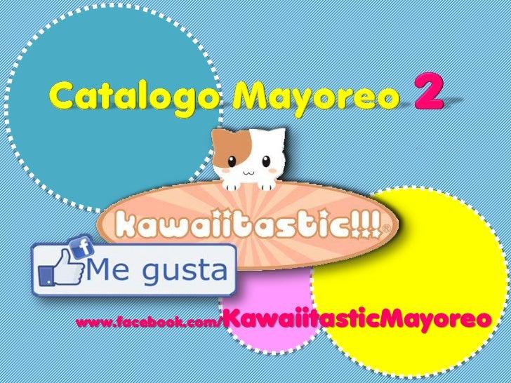 KawaiitasticMayoreowww.facebook.com/