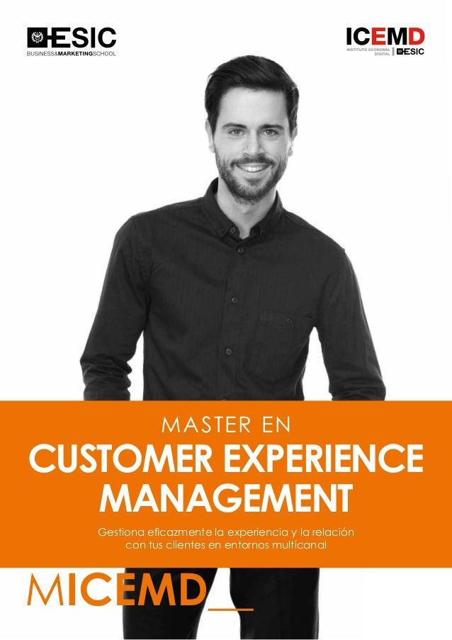 1 MASTER EN CUSTOMER EXPERIENCE MANAGEMENT MICEMD__ Gestiona eficazmente la experiencia y la relación con tus clientes en ...