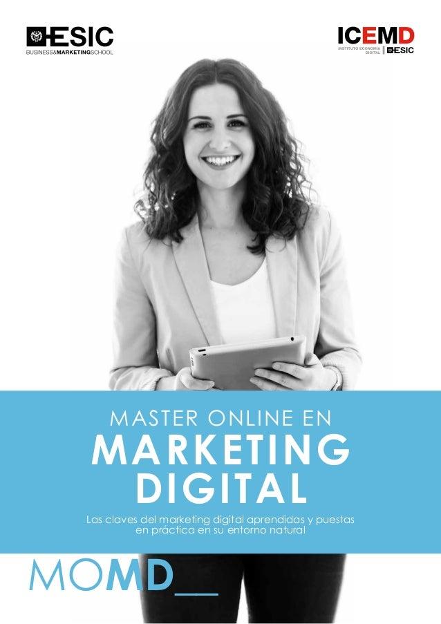 1 MASTER ONLINE EN MARKETING DIGITAL MOMD__ Las claves del marketing digital aprendidas y puestas en práctica en su entorn...