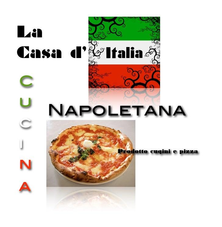 La Casa d' C           C     u   Napoletana c i         Prodotto cugini e pizza  n a