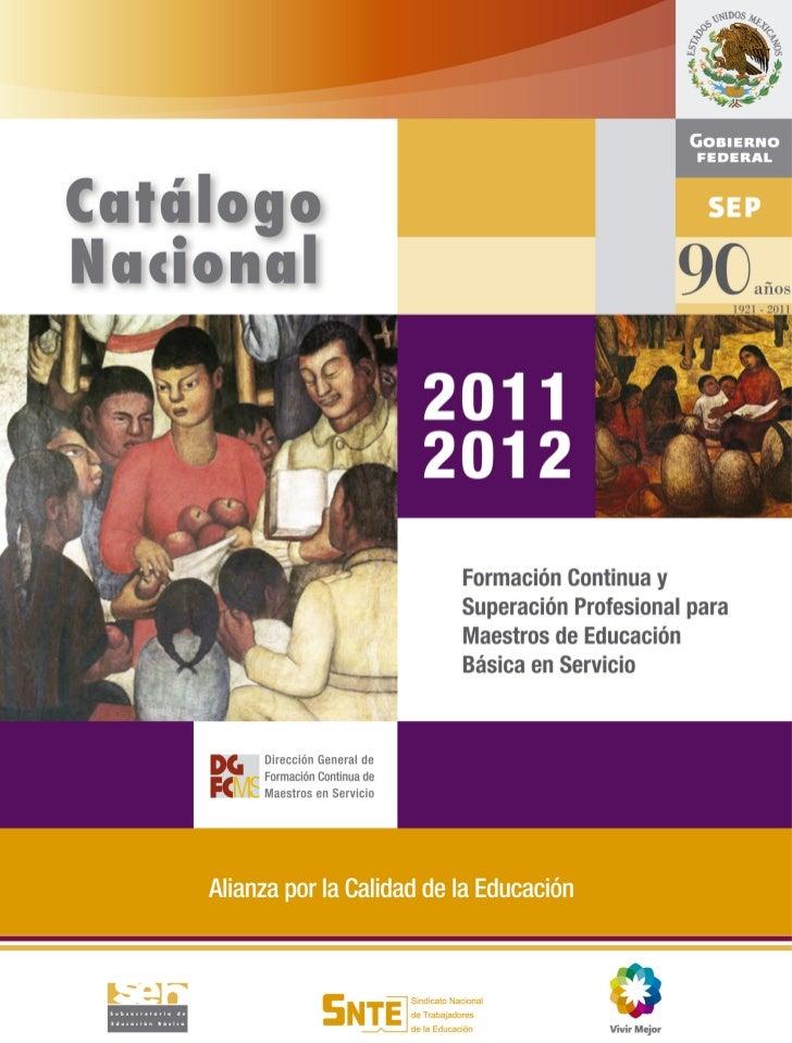 Formación Continua y     Superación Profesional   2011para Maestros de Educación         Básica en Servicio   2012Nacional...