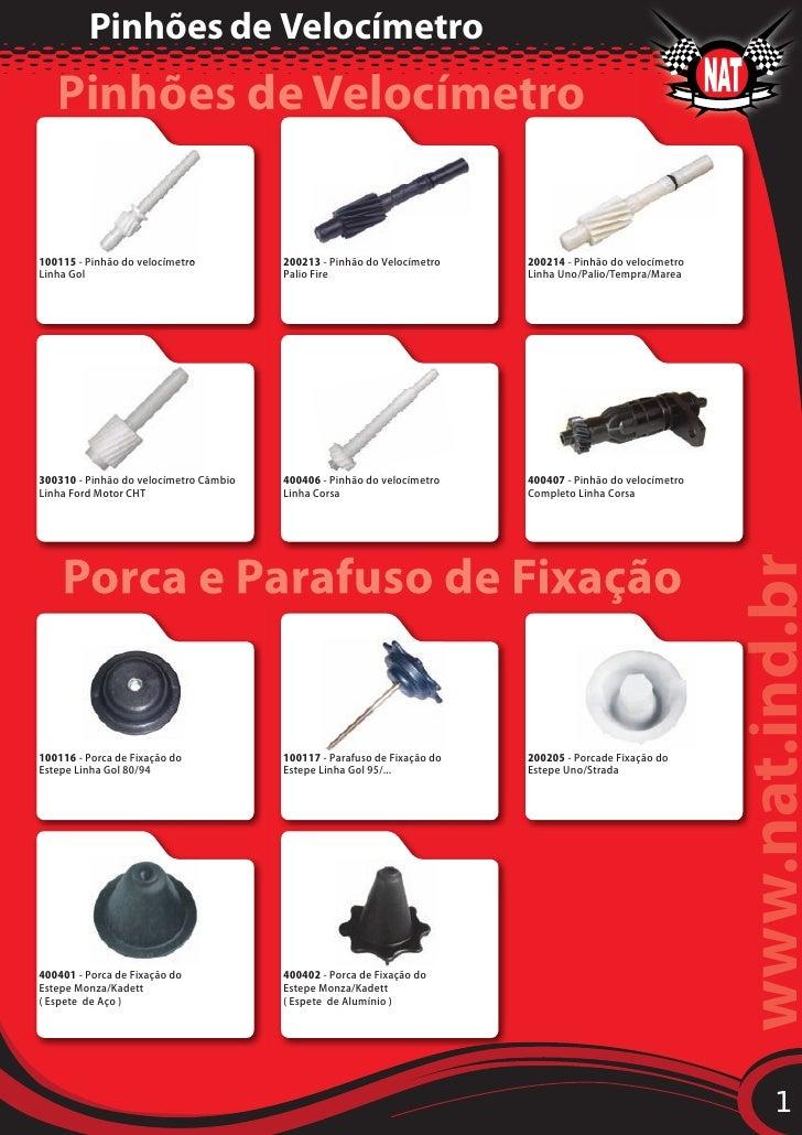 Pinhões de VelocímetroPinhões de VelocímetroPorca e Parafuso de Fixação                              www.nat.ind.br       ...