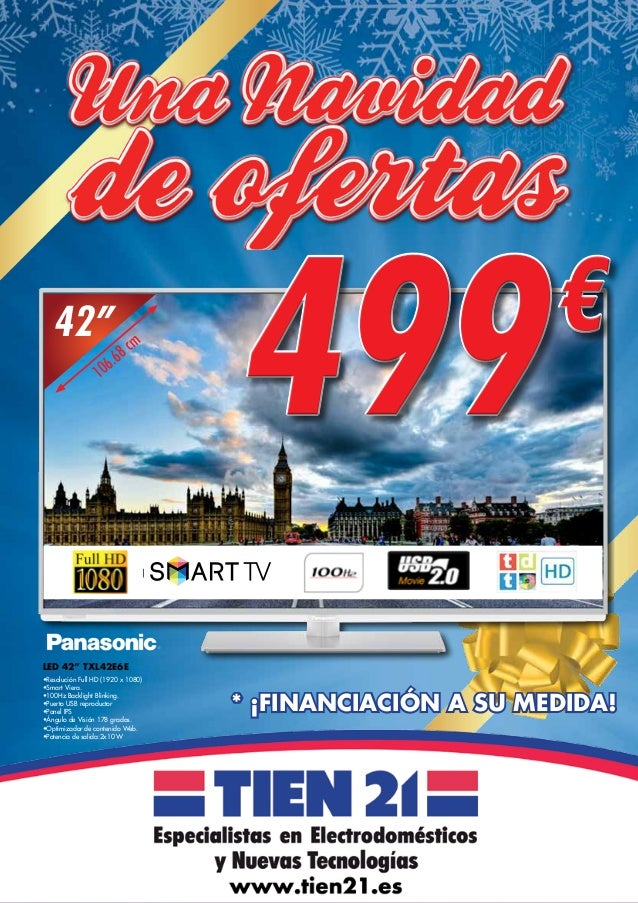 "42""  8 6.6  cm  10  499  €  LED 42"" TXL42E6E •Resolución Full HD (1920 x 1080) •Smart Viera. •100Hz Backlight Blinking. •P..."