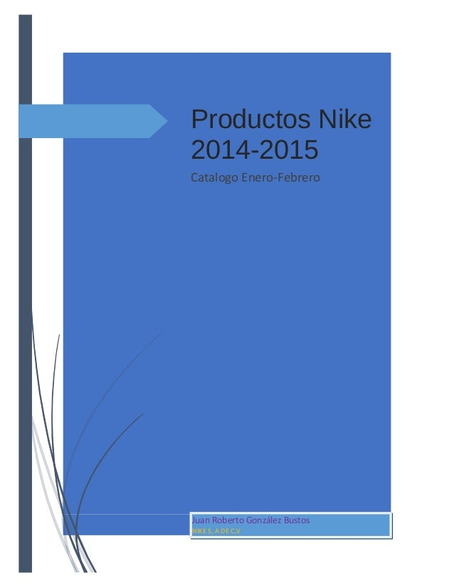 Productos Nike 2014-2015 Catalogo Enero-Febrero  Juan Roberto González Bustos NIKE S, A DE C,V
