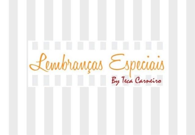 Tel: (11) 4113-0051   E-mail: contato@lembrancasespecias.com   Site: http://lembrancasespeciais.com