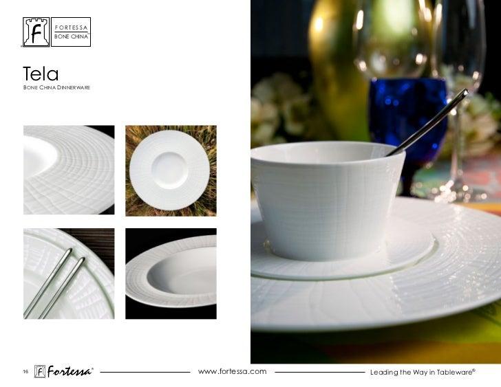 ForTessa                    Tm         Bone chinaTelaBone china dinnerWare16       Fortessa          ®                    ...