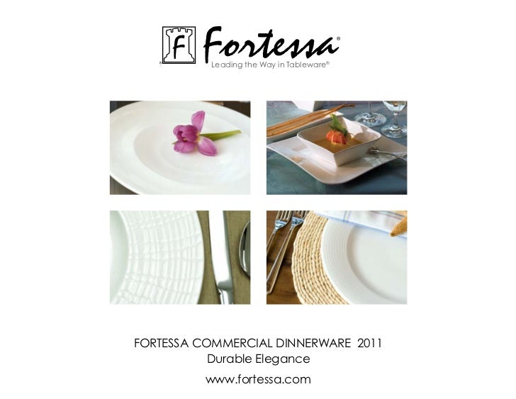 Fortessa          Leading the Way in Tableware®                                          ®ForTessa commerciaL dinnerWare 2...