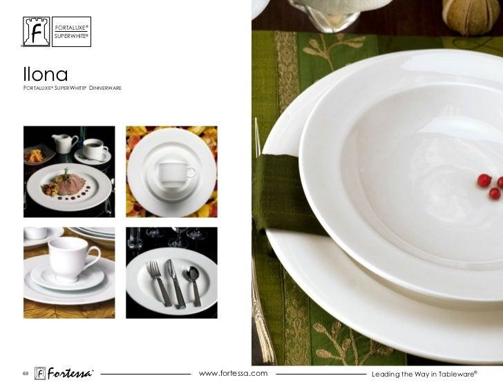 ForTaLuxe®          suPerWhiTe®ilonaForTaLuxe® suPerWhiTe® dinnerWare69       Fortessa         ®                          ...