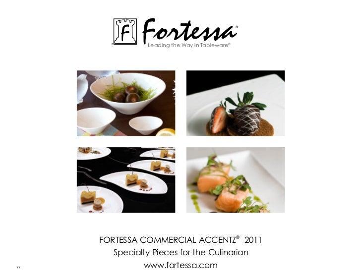 Fortessa               Leading the Way in Tableware®                                               ®     ForTessa commerci...