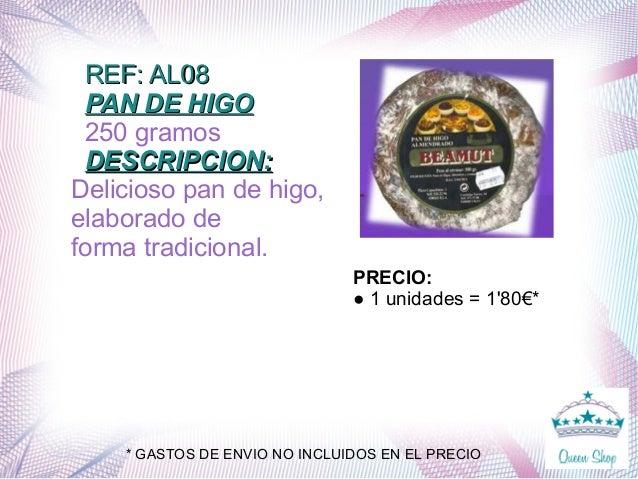 REF: AL08REF: AL08 PAN DE HIGOPAN DE HIGO 250 gramos DESCRIPCION:DESCRIPCION: Delicioso pan de higo, elaborado de forma tr...