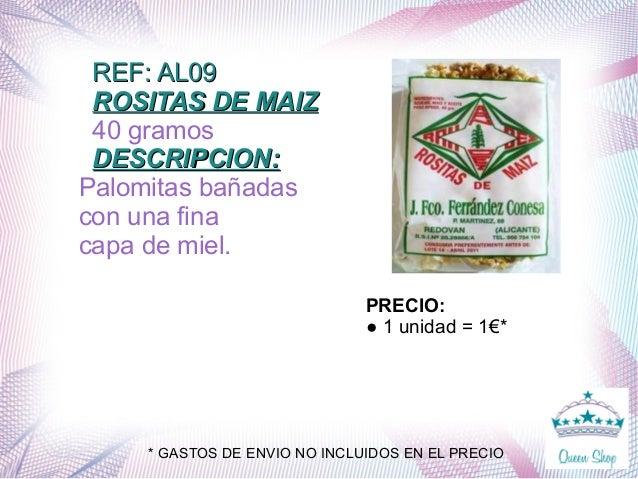 REF: AL09REF: AL09 ROSITAS DE MAIZROSITAS DE MAIZ 40 gramos DESCRIPCION:DESCRIPCION: Palomitas bañadas con una fina capa d...
