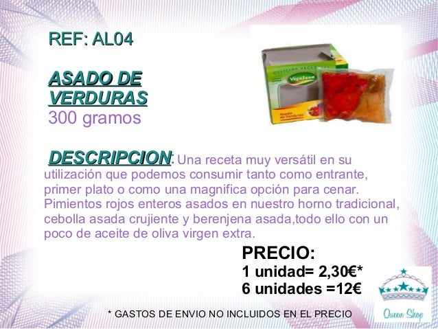 REF: AL04REF: AL04 ASADO DEASADO DE VERDURASVERDURAS 300 gramos DESCRIPCIONDESCRIPCION:Una receta muy versátil en su utili...