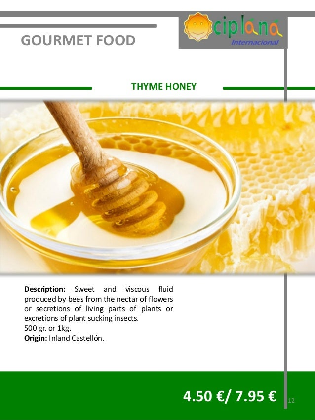 GOURMET FOOD                              THYME HONEYDescription: Sweet and viscous fluidproduced by bees from the nectar ...