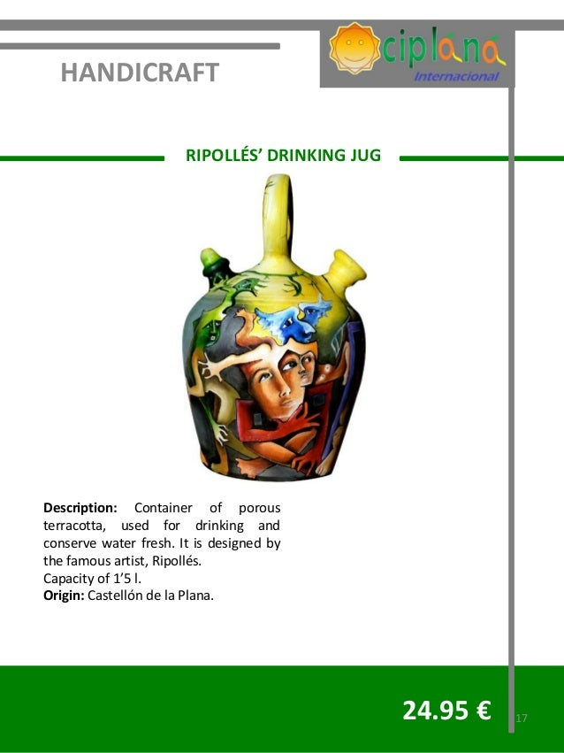 HANDICRAFT                       RIPOLLÉS' DRINKING JUGDescription: Container of porousterracotta, used for drinking andco...
