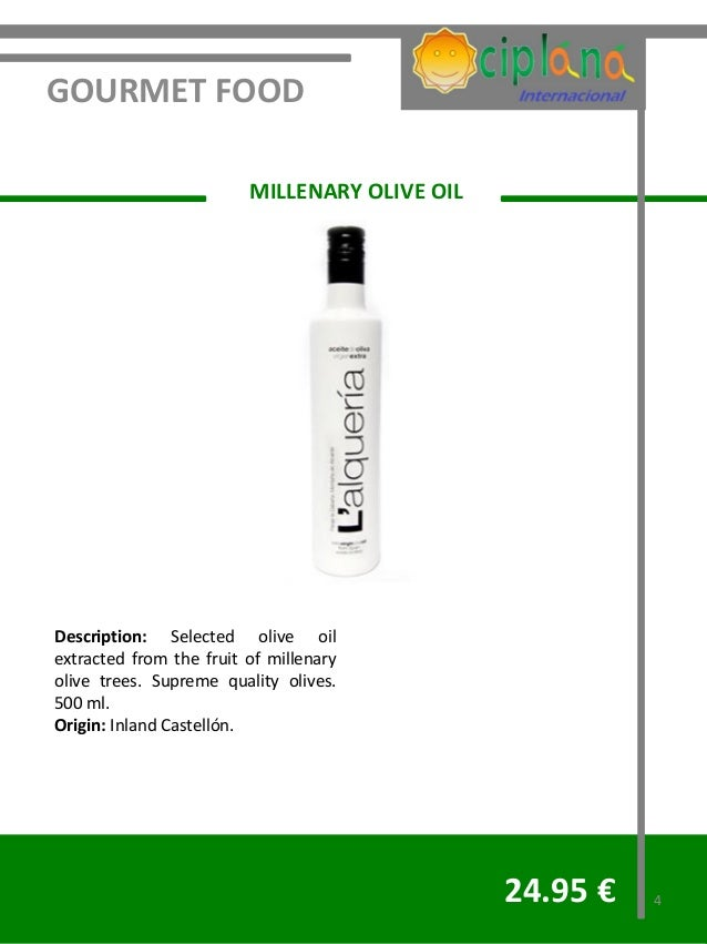 GOURMET FOOD                         MILLENARY OLIVE OILDescription: Selected olive oilextracted from the fruit of millena...