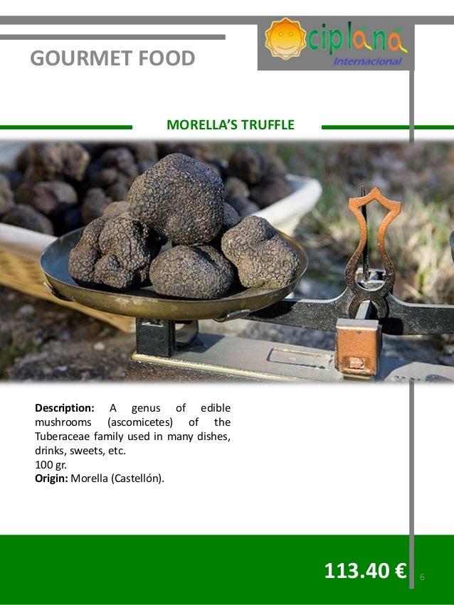 GOURMET FOOD                         MORELLA'S TRUFFLEDescription: A genus of ediblemushrooms (ascomicetes) of theTuberace...
