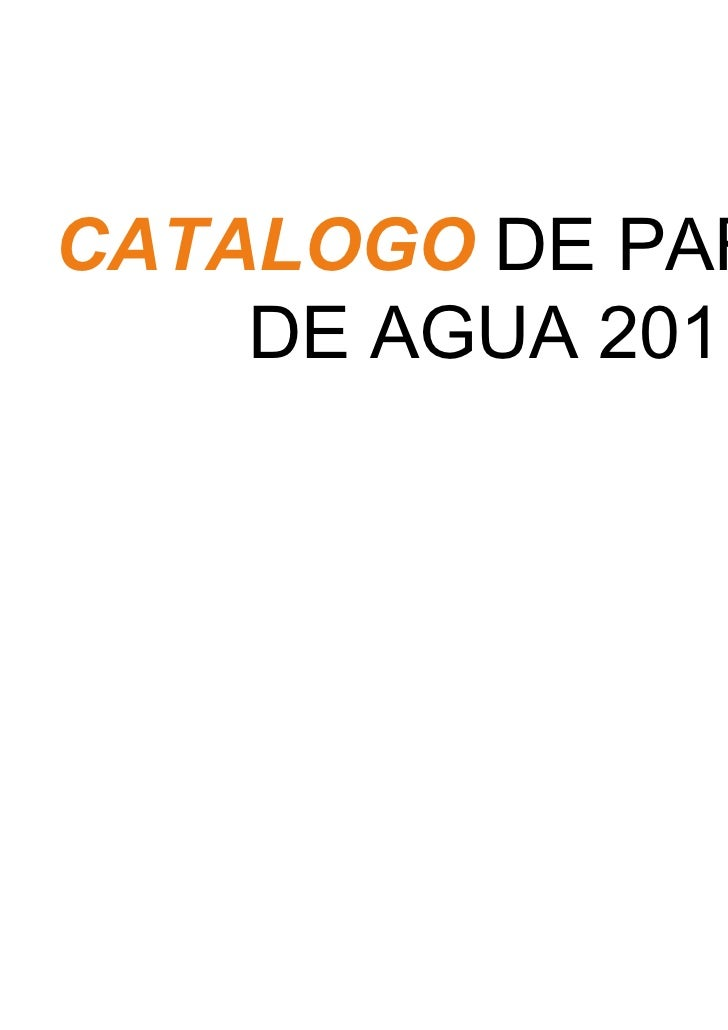 CATALOGO DE PARQUES    DE AGUA 2011.