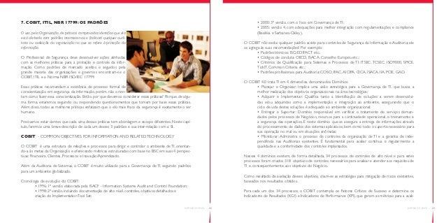 INFOSEC COUNCIL – 237. COBIT, ITIL, NBR 17799: OS PADRÕESO uso, pela Organização, de práticas comprovadas identifica que e...