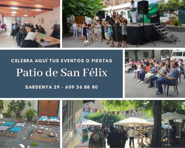 Patio de San F�lix CELEBRA AQU� TUS EVENTOS O FIESTAS SARDENYA 29 - 609 36 88 80