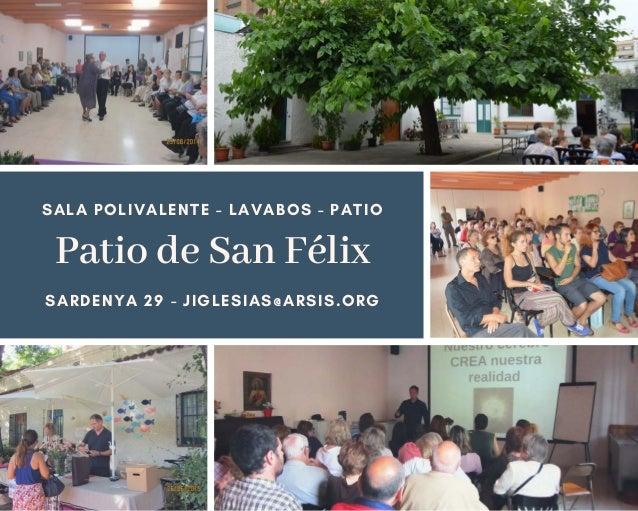 Patio de San F�lix SALA POLIVALENTE - LAVABOS - PATIO SARDENYA 29 -�JIGLESIAS@ARSIS.ORG