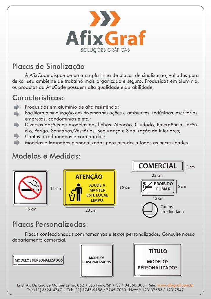 AfixGraf    SOLUÇÕES GRÁFICASPlacas de Sinalização      A AfixCode dispõe de uma ampla linha de placas de sinalização, vol...