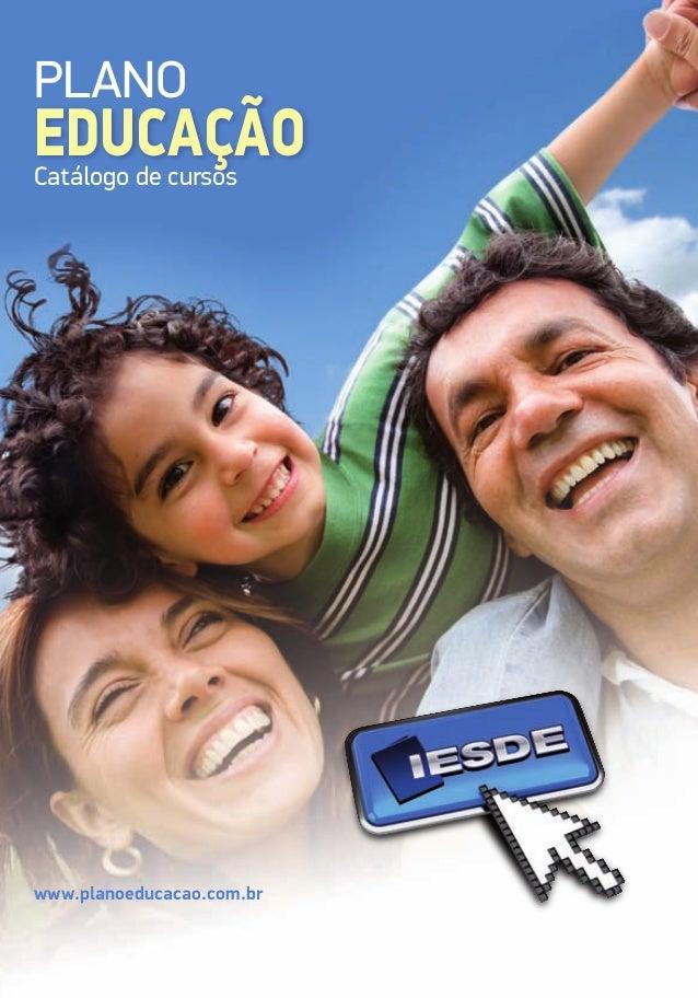 Plano Plano  Educação  Educação  Catálogo de cursos  Catálogo de cursos  A educação do futuro, no presente, ao alcance de ...