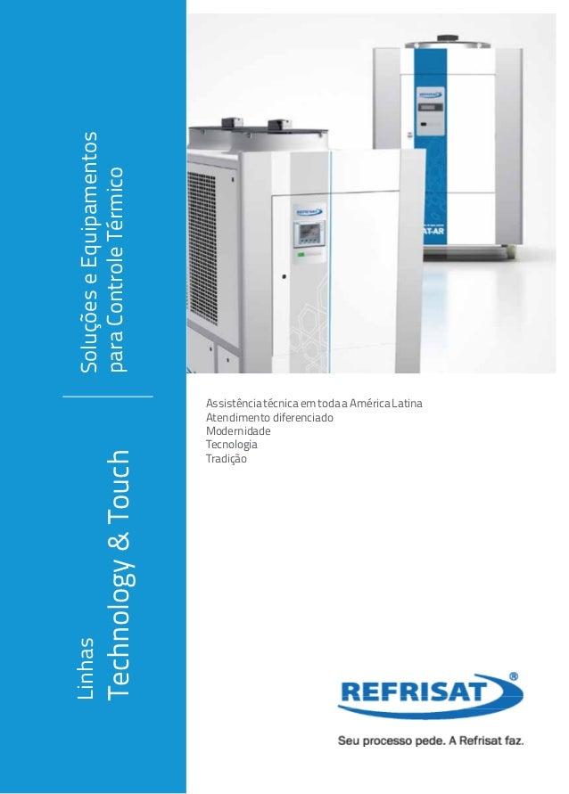 Linhas Technology&Touch SoluçõeseEquipamentos paraControleTérmico AssistênciatécnicaemtodaaAméricaLatina Atendimento difer...