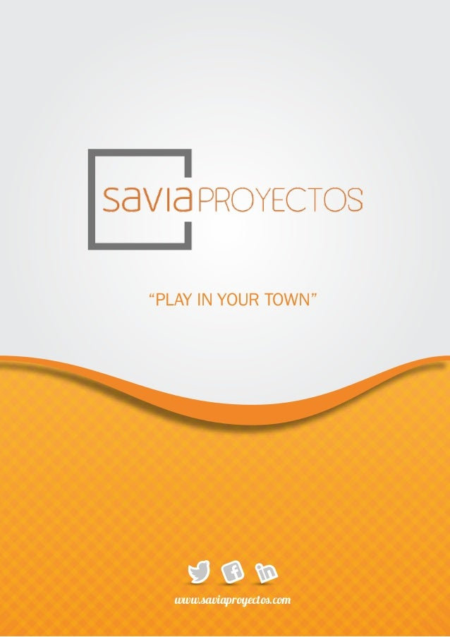 """""""PLAY IN YOUR TOWN"""" www.saviaproyectos.com"""