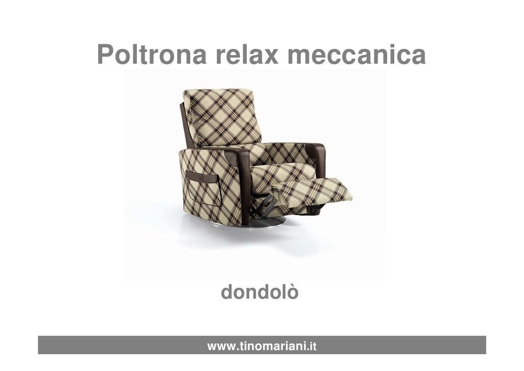 Poltrona relax meccanica               Dondolò             dondolò          www.tinomariani.it
