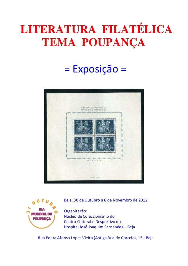 LITERATURA FILATÉLICA   TEMA POUPANÇA                = Exposição =                Beja, 30 de Outubro a 6 de Novembro de 2...