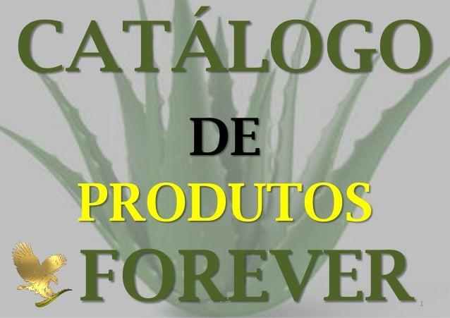 CATÁLOGO DE PRODUTOS  FOREVER E.B.  1
