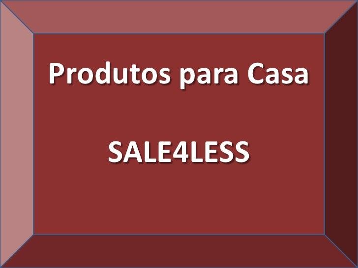 Produtos para CasaSALE4LESSsale4less2008@gmail.com(21) 3717-5181<br />