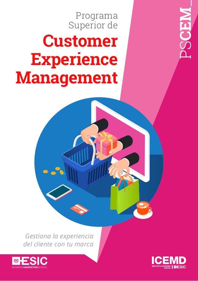 PSCEM Programa Superior de Customer Experience Management Gestiona la experiencia del cliente con tu marca