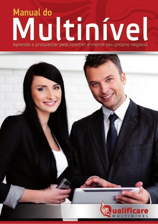 Proposta deste manual A proposta deste manual é garantir o seu sucesso, facilitar o seu trabalho e torná- lo um networker ...